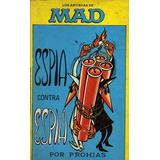 Espía Contra Espías - Prohias - Los Artistas De Mad