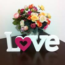 Letras Palavras Mdf Decoradas Amor Love Coração - Casamento