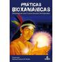 Práticas Bioxamânicas - Despertador Das Capacidades Interior