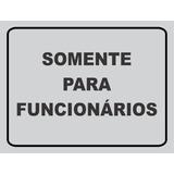 Placa Somente Para Funcionários Em Pvc 20x15