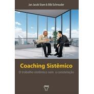Coaching Sistêmico - O Trabalho Sistêmico Sem A Constelação