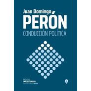 Conducción Política - Perón - Punto De Encuentro