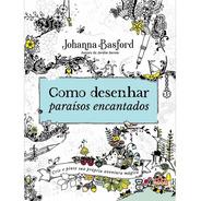 Como Desenhar Paraísos Encantados Novo Livro Colorir Johanna