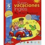 Super Vacaciones Inglés 5 Años. My Time Machine; Susaeta Ed
