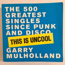 The 500 Greatest Singles Since Punk And Disco 1976-1999