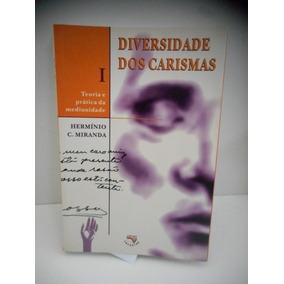 Livro Diversidade Dos Carismas Vol. 1 Hermínio C. Miranda