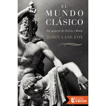 El Mundo Clasico - Robin Lane Fox - Libro