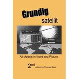 Grundig Satellit - Todos Los Modelos En Word Y Picture