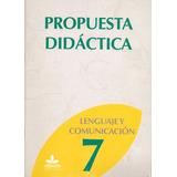 Lenguaje Y Comunicación 7 Básico Propuesta Didáctica Arrayán