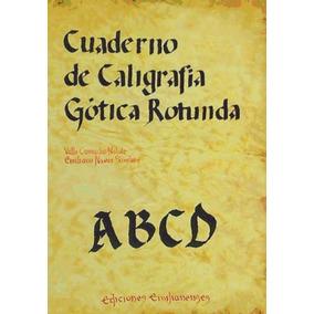 Cuaderno De Caligrafía Gótica Rotunda(libro )