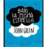 Bajo La Misma Estrella, John Green+envio Incluido