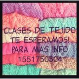 Clases Individuales O Grupales De Tejido Dos Agujas/crochet
