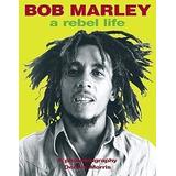Livro Bob Marley: A Rebel Life Dennis Morris