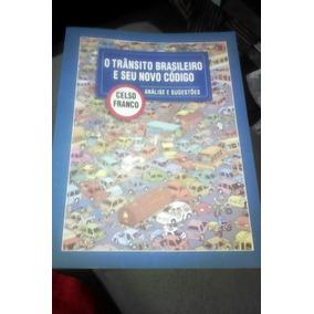 O Trânsito Brasileiro E Seu Novo Código, Análise E Sugestões