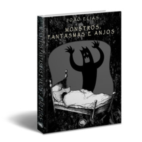 Livro - Monstros, Fantasmas E Anjos - João Elias