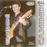 Cd Canindé - Vol 2 - Ao Vivo - Novo Lacrado***