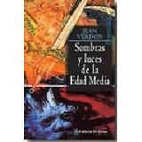 Sombras Y Luces De La Edad Media De Verdon De El Ateneo