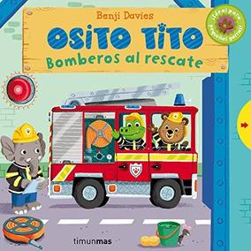 Osito Tito. Bomberos Al Rescate (libros Con Solapas Y Lengü