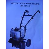 Motocultor Con Motor Rv 125- 2 D ( Nuevo A Estrenar)