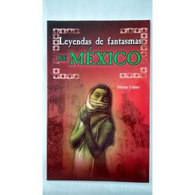 Libro, Leyendas Y Fantasmas De México, Héctor López.