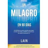 Un Milagro En 90 Dias De Lain Garcia, Entrega Dia Siguiente