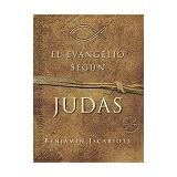 El Evangelio Según Judás; Jeffrey Archer,francis J. Moloney