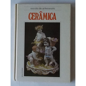 01 Livro Escola De Artesanato Cerâmica Capa Dura Semi-nova