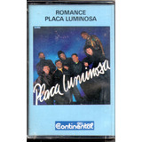 K7 Placa Luminosa - Romance - Fita Nova E Lacrada!!!