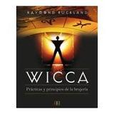 Wicca: Prácticas Y Principios De La Brujería Ra Envío Gratis