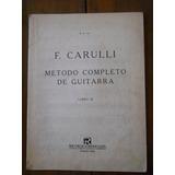 Metodo Completo De Guitarra. F.carulli. Ricordi.