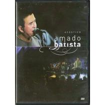 Amado Batista Acustico Dvd Lacrado Original