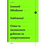 Subliminal Leonard Mlodinow Editorial Crítica