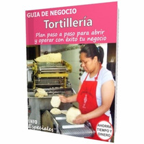 Como Abrir Una Tortilleria - Requisitos Para Iniciar Negocio