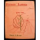 Alfaro, Carlos J.: Nostalgia Iluminada. Poemas. Dedicado!