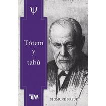 Totem Y Tabu Sigmund Freud
