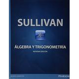 Algebra Y Trigonometria Bachillerato / 9 E; Michael Sulliva