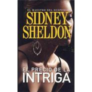 El Precio De La Intriga - Sidney Sheldon