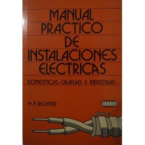 Manual Práctico De Instalaciones Eléctricas. H.p. Richter