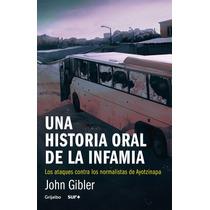 Libro Una Historia Oral De La Infamia - John Gibler + Regalo