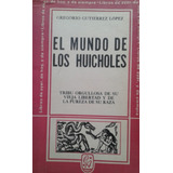 El Mundo De Los Huicholes / Gregorio Gutiérrez López
