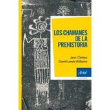 Los Chamanes De La Prehistoria J Clottes D Lewis-williams