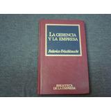 Federico Frischkneacht, La Gerencia Y La Empresa, Ediciones