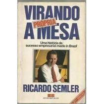 Livro Virando A Própria Mesa Ricardo Semler