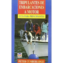 Tripulantes De Embarcaciónes A Motor; Peter Cum Envío Gratis