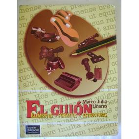 El Guion, Elementos, Formatos. Marco J. Linares. $129 Dhl