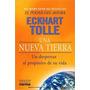 Una Nueva Tierra Eckhart Tolle Autor De El Poder Del Ahora