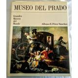 Museo Del Prado. Grandes Museos Del Mundo.