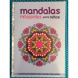 Libro Mandalas Relajantes Para Niños Colorear E Iluminar
