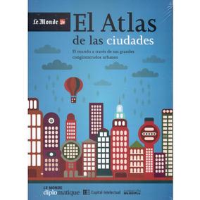 Atlas De Las Ciudades, El.( Le Monde Diplomatique )