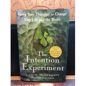 MCTAGGART INTENTION EXPERIMENT PDF THE LYNNE